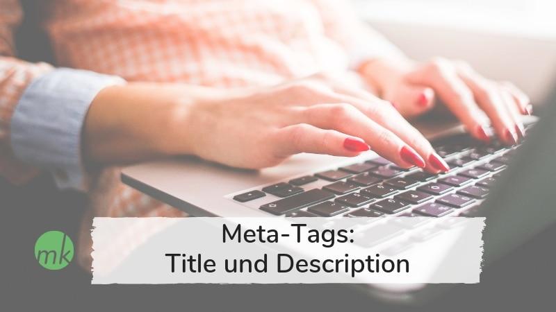 Title und description:Gestalte selbst die Vorschau deiner Website in der Google-Liste.