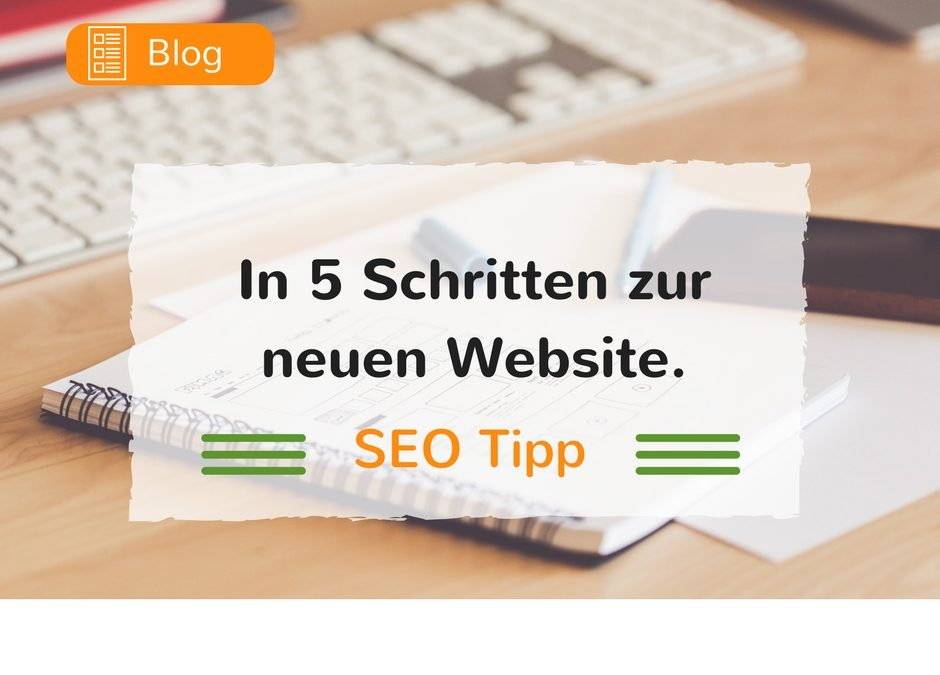 In 5 Schritten zur neuen Website