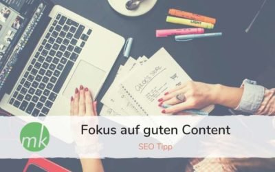 SEO Tipp: Konzentriere dich auf guten Content.