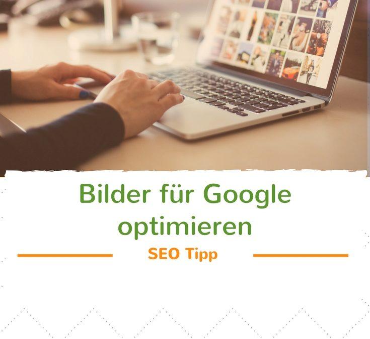 SEO Tipp: Bilder für Google optimieren