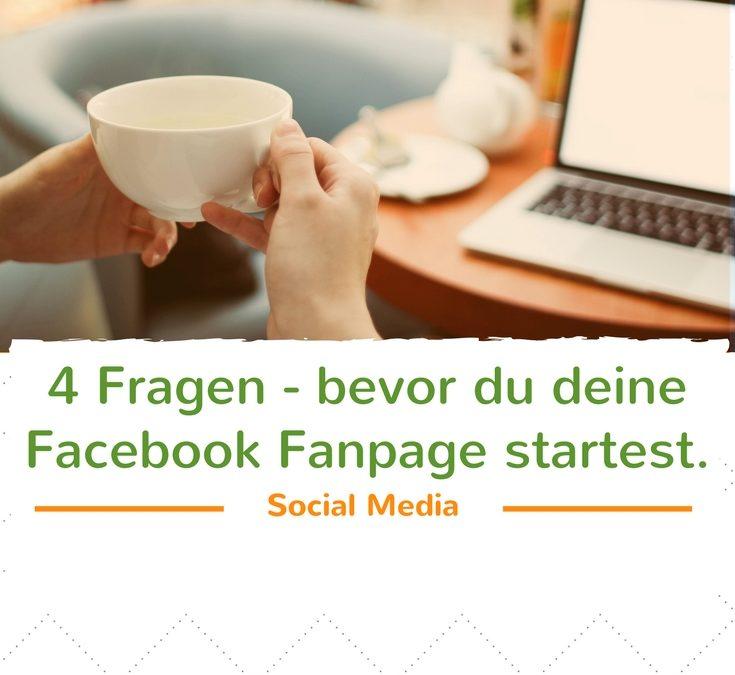 Diese 4 Fragen solltest du dir stellen – bevor du deine Facebook Unternehmensseite erstellst.