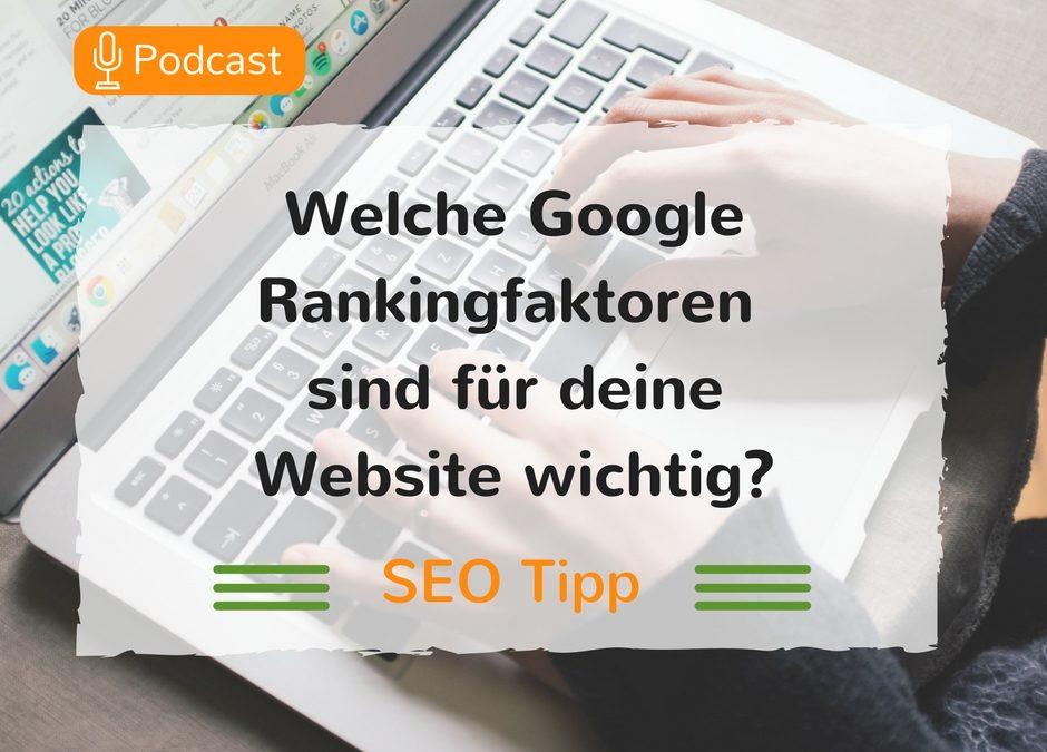 Welche Google Rankingfaktoren sind für deine Website wichtig? – Podcast