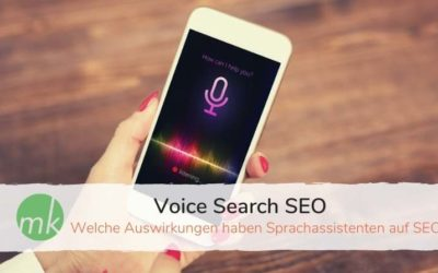 Welche Auswirkungen haben die Sprachassistenten auf SEO? – 5 Tipps zu Voice Search SEO