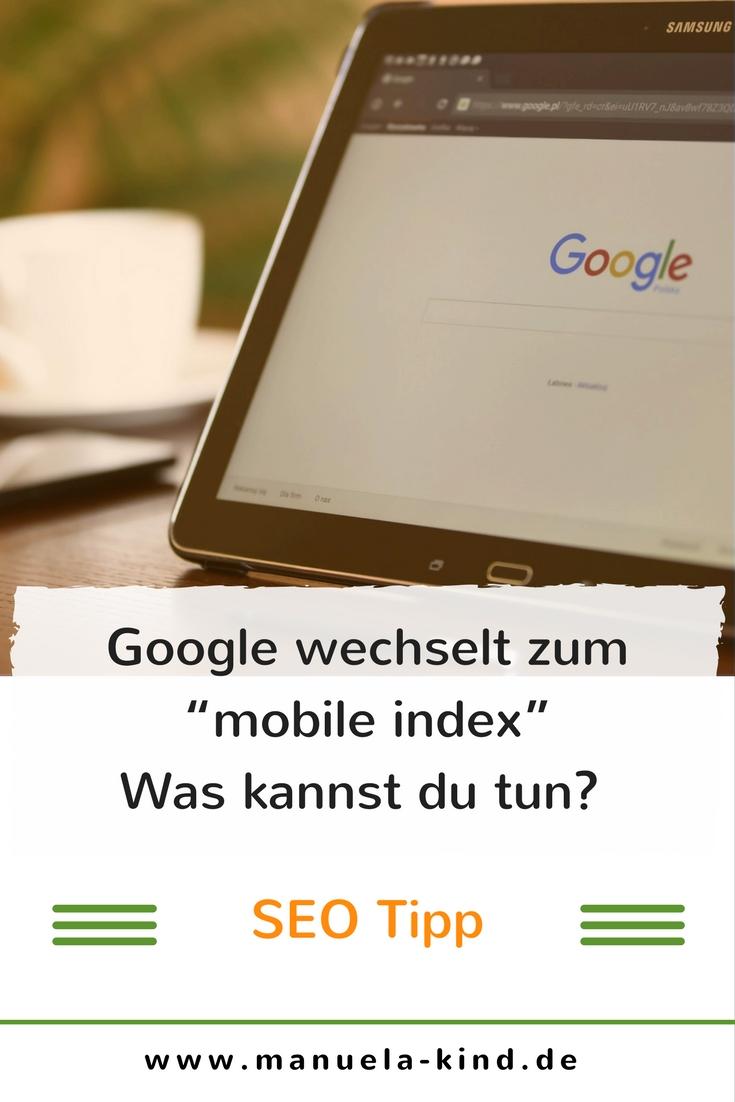 Google wechselt zum mobile index, was bedeutet das?