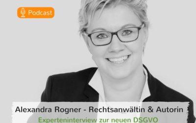 DSGVO – was Du jetzt tun kannst und solltest – Interview mit Rechtsanwältin Alexandra Rogner