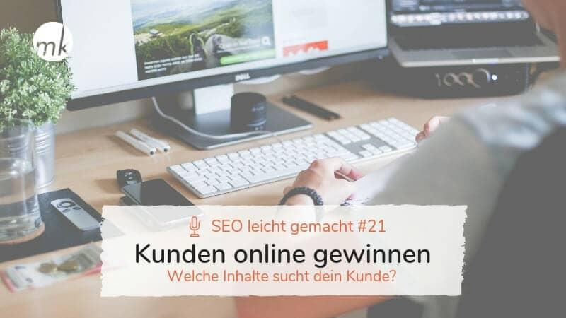 Kunden online gewinnen – Wie du erkennst welche Inhalte dein Kunde auf deiner Website sucht?