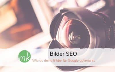 Bilder-SEO – Wie du deine Bilder für Google optimierst.