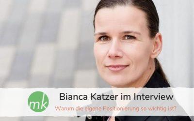 Königsdisziplin Positionierung – Interview mit Bianca Katzer