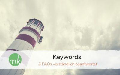 Keywords – 3 FAQs verständlich beantwortet