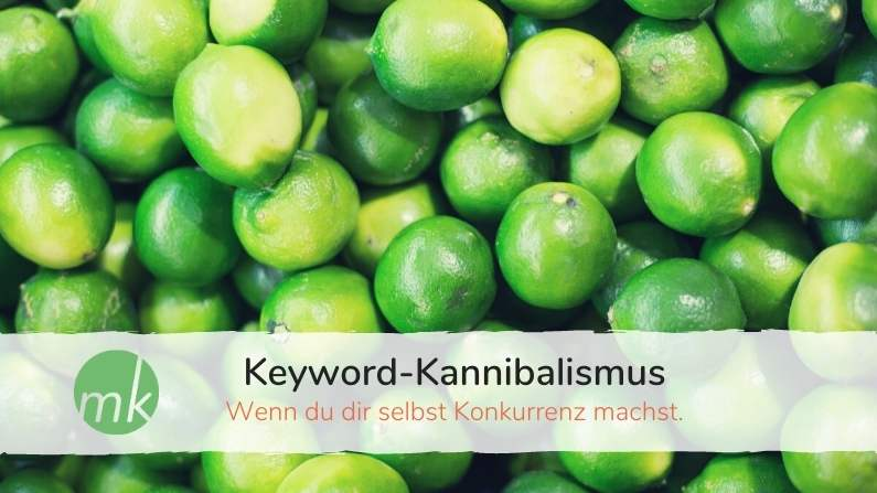 Keyword Kannibalismus - wenn du dir selbst Konkurrenz machst