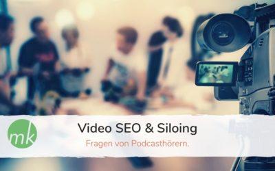 Q&A: Sind Videos für SEO wichtig und wie funktioniert Siloing?