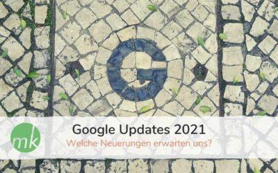 Welche Google Updates erwarten uns 2021?