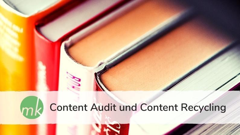 Content Audit und Content Recycling: Neue SEO Impulse mit alten Inhalten.